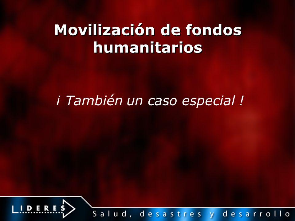 Movilización de fondos humanitarios ¡ También un caso especial !