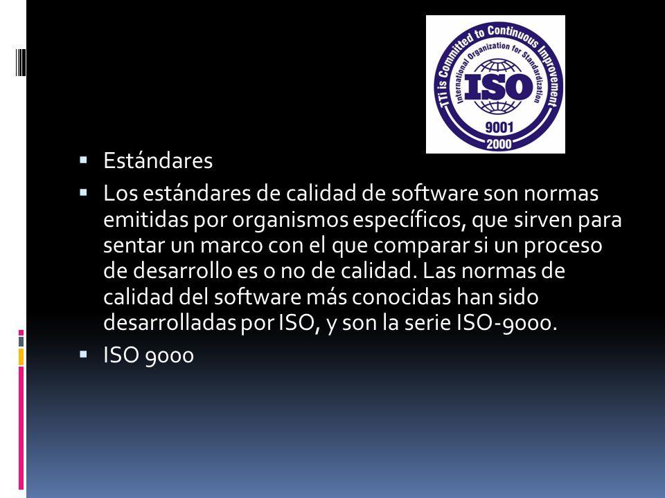 Estándares Los estándares de calidad de software son normas emitidas por organismos específicos, que sirven para sentar un marco con el que comparar si un proceso de desarrollo es o no de calidad.
