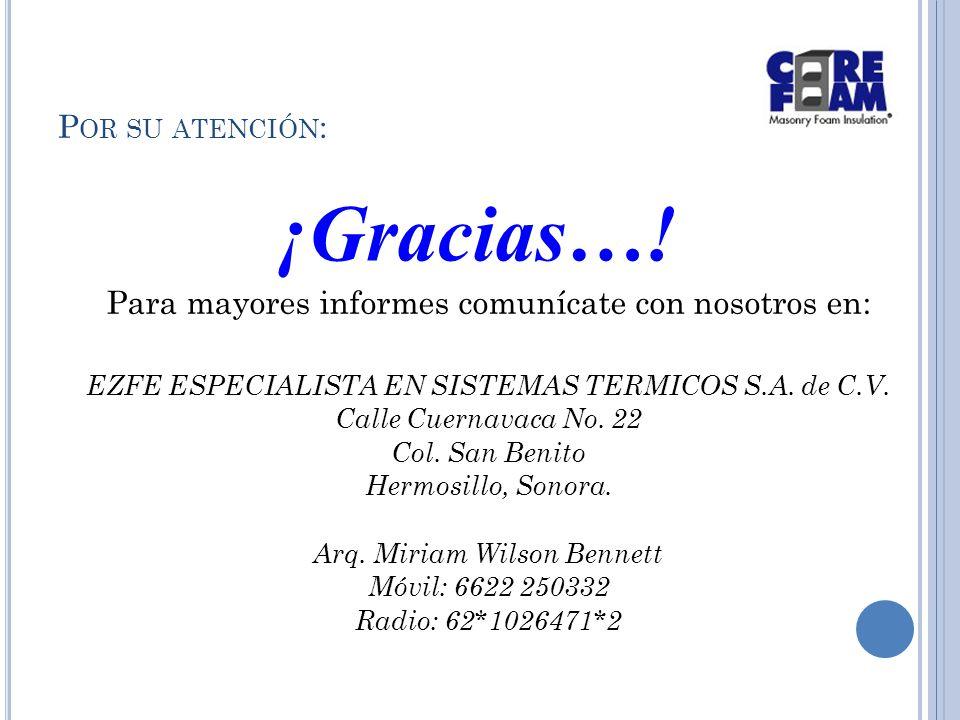 P OR SU ATENCIÓN : Para mayores informes comunícate con nosotros en: EZFE ESPECIALISTA EN SISTEMAS TERMICOS S.A.