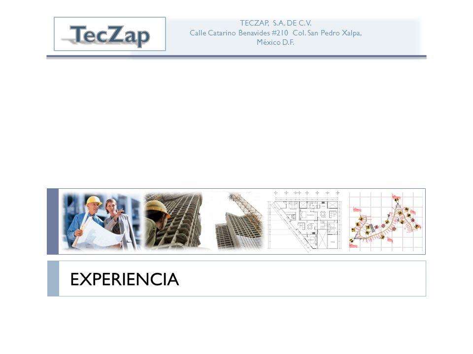 EXPERIENCIA TECZAP, S.A. DE C.V. Calle Catarino Benavides #210 Col. San Pedro Xalpa, México D.F.