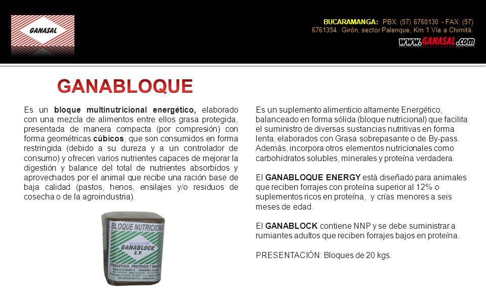 BUCARAMANGA: PBX: (57) 6760130 - FAX: (57) 6761354. Girón, sector Palenque, Km 1 Vía a Chimitá. Es un bloque multinutricional energético, elaborado co