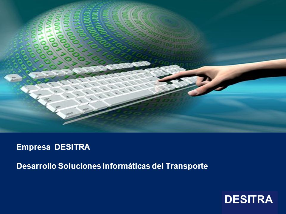 1 | Enterprise Resource Planning Systems, 04.03.10 Empresa DESITRA Desarrollo Soluciones Informáticas del Transporte DESITRA
