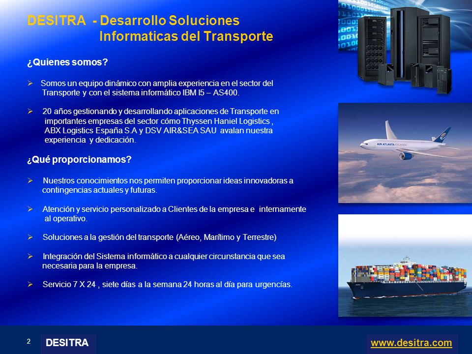 2 | Enterprise Resource Planning Systems, 04.03.10 DESITRA - Desarrollo Soluciones Informaticas del Transporte ¿Quienes somos.