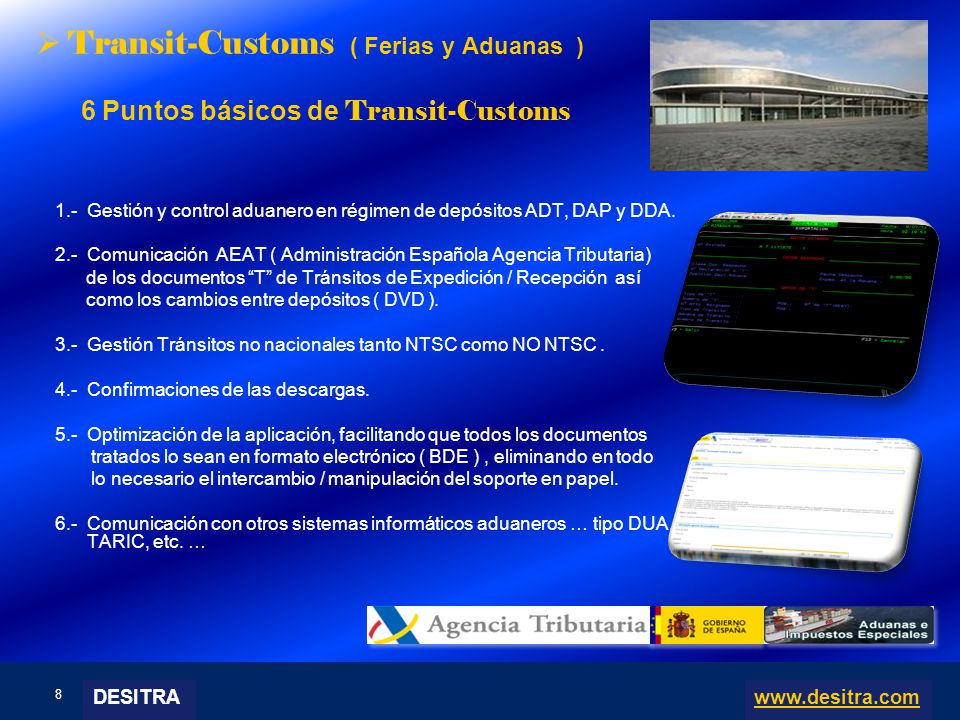 8 | Enterprise Resource Planning Systems, 04.03.10 Transit-Customs ( Ferias y Aduanas ) 6 Puntos básicos de Transit-Customs 1.- Gestión y control aduanero en régimen de depósitos ADT, DAP y DDA.