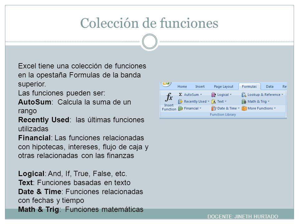 Colección de funciones Excel tiene una colección de funciones en la opestaña Formulas de la banda superior. Las funciones pueden ser: AutoSum: Calcula