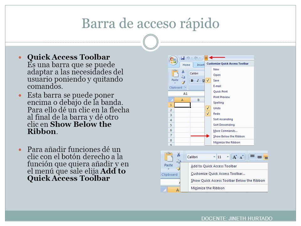 Barra de acceso rápido Quick Access Toolbar Es una barra que se puede adaptar a las necesidades del usuario poniendo y quitando comandos. Esta barra s
