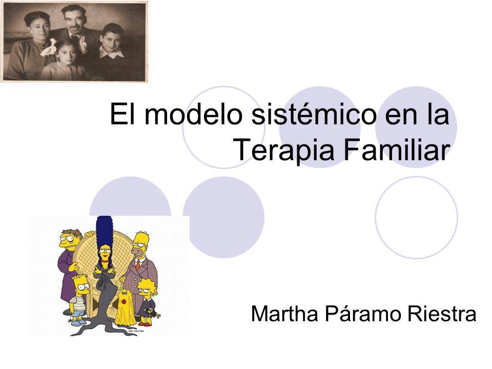 El modelo sistémico en la Terapia Familiar Martha Páramo Riestra