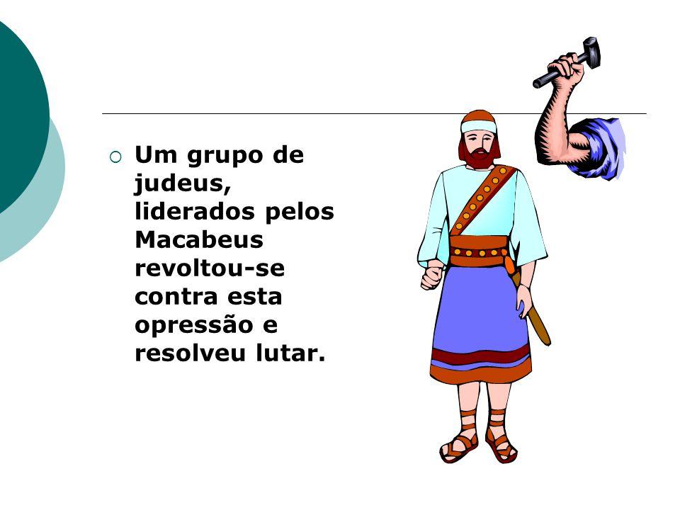 e profanando o Templo Sagrado de Jerusal é m, introduzindo nele seus í dolos pagãos.