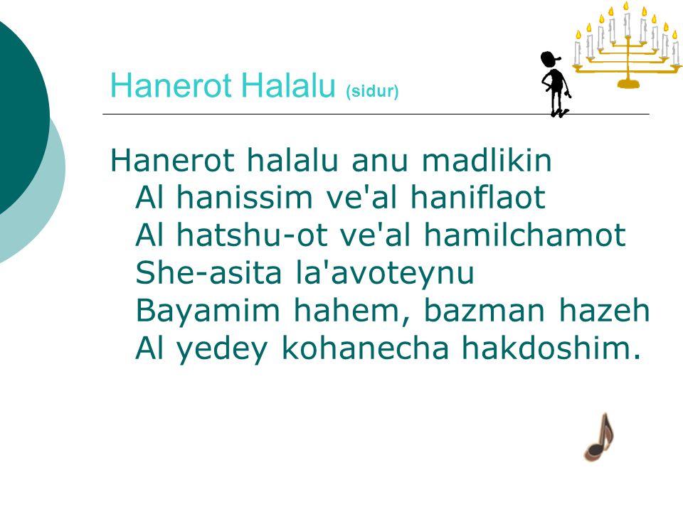 MUSICAS 1. Hanerot Halalu 2. Maoz Tzur 3. Maoz Tzur (em Ladino) 4.