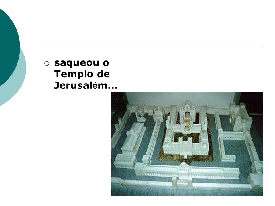 saqueou o Templo de Jerusal é m...