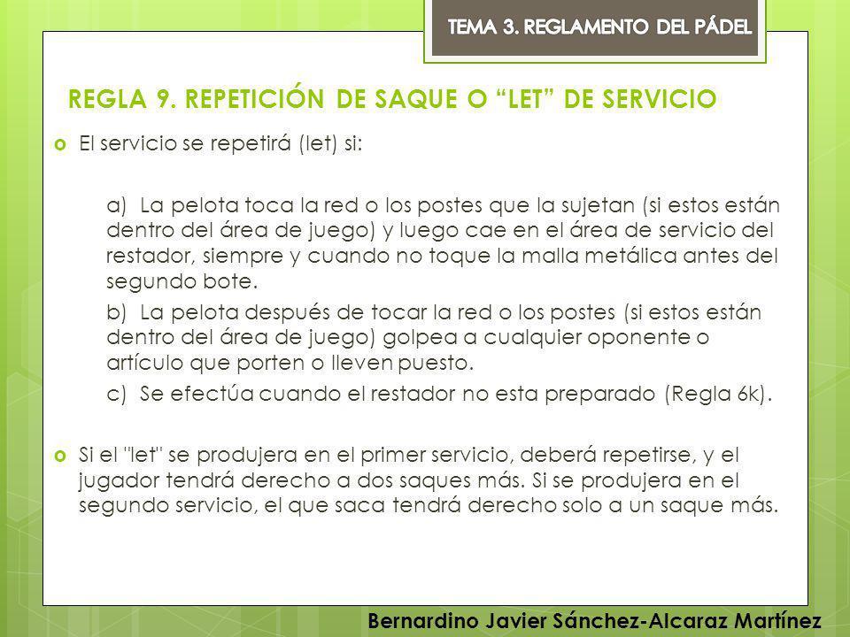 REGLA 9. REPETICIÓN DE SAQUE O LET DE SERVICIO El servicio se repetirá (let) si: a) La pelota toca la red o los postes que la sujetan (si estos están
