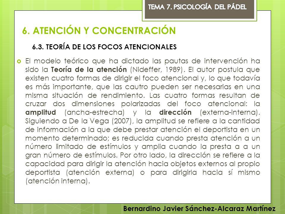 6. ATENCIÓN Y CONCENTRACIÓN El modelo teórico que ha dictado las pautas de intervención ha sido la Teoría de la atención (Nideffer, 1989). El autor po