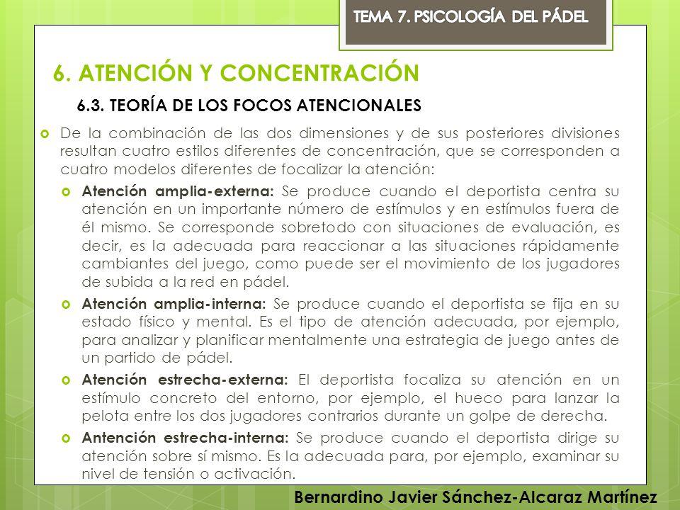 6. ATENCIÓN Y CONCENTRACIÓN De la combinación de las dos dimensiones y de sus posteriores divisiones resultan cuatro estilos diferentes de concentraci