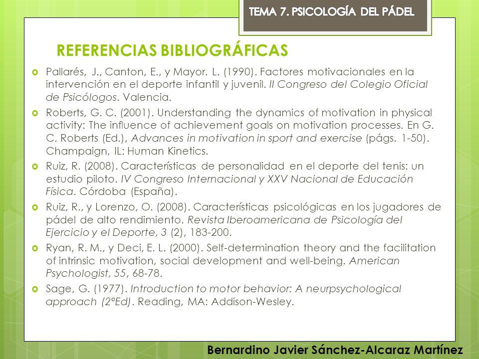 REFERENCIAS BIBLIOGRÁFICAS Pallarés, J., Canton, E., y Mayor. L. (1990). Factores motivacionales en la intervención en el deporte infantil y juvenil.