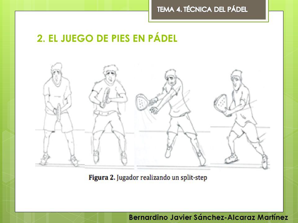 2. EL JUEGO DE PIES EN PÁDEL Bernardino Javier Sánchez-Alcaraz Martínez