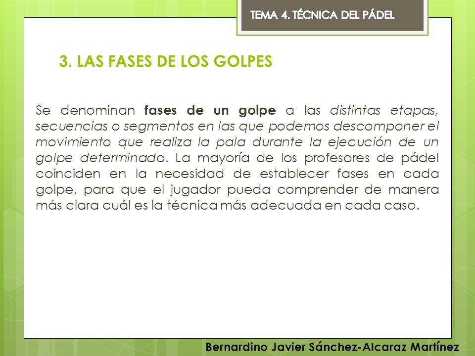 3. LAS FASES DE LOS GOLPES Se denominan fases de un golpe a las distintas etapas, secuencias o segmentos en las que podemos descomponer el movimiento