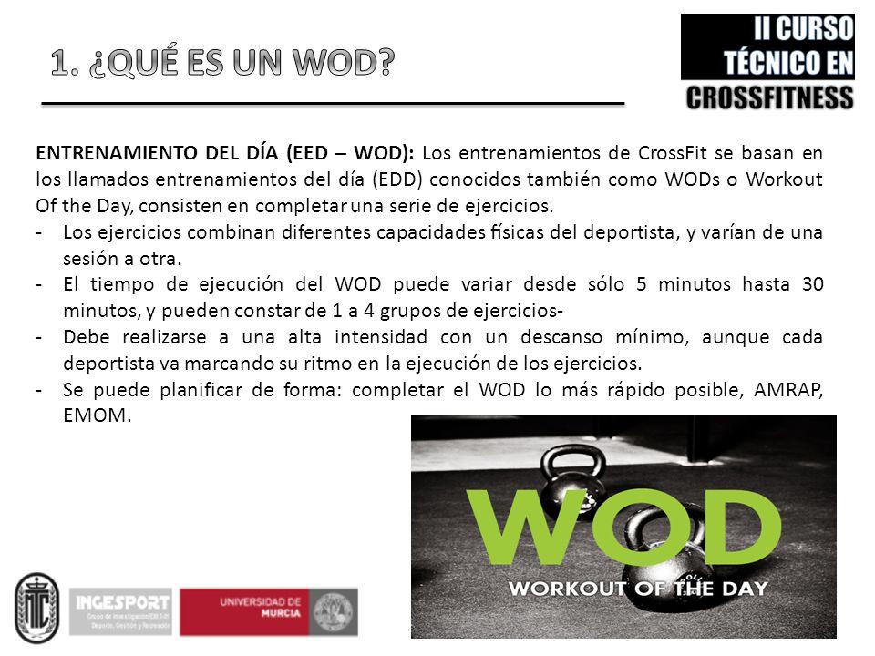 ENTRENAMIENTO DEL DÍA (EED – WOD): Los entrenamientos de CrossFit se basan en los llamados entrenamientos del día (EDD) conocidos también como WODs o Workout Of the Day, consisten en completar una serie de ejercicios.