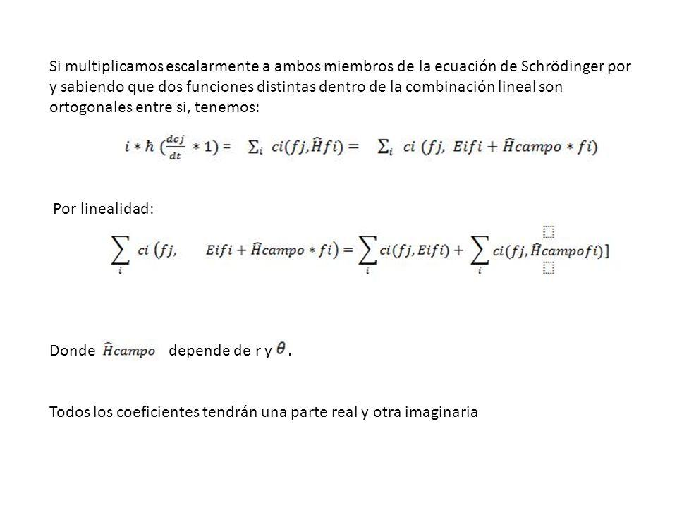 Si multiplicamos escalarmente a ambos miembros de la ecuación de Schrödinger por y sabiendo que dos funciones distintas dentro de la combinación linea