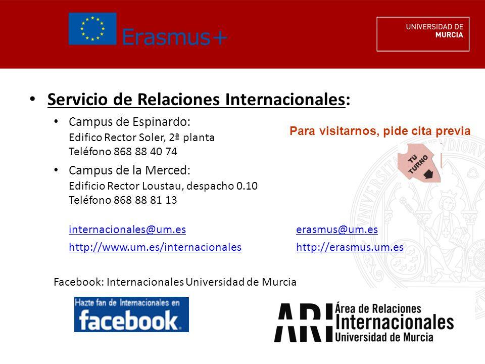 Servicio de Relaciones Internacionales: Campus de Espinardo: Edifico Rector Soler, 2ª planta Teléfono 868 88 40 74 Campus de la Merced: Edificio Recto