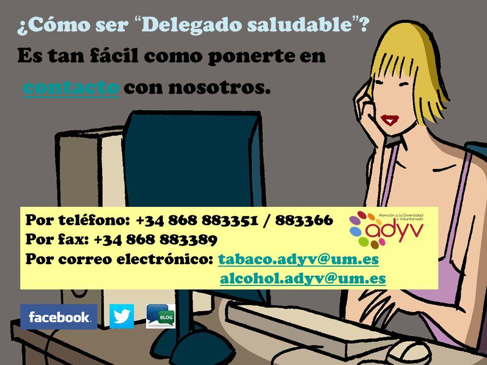 ¿Cómo ser Delegado saludable ? Es tan fácil como ponerte en contacto con nosotros.contacto Por teléfono: +34 868 883351 / 883366 Por fax: +34 868 8833