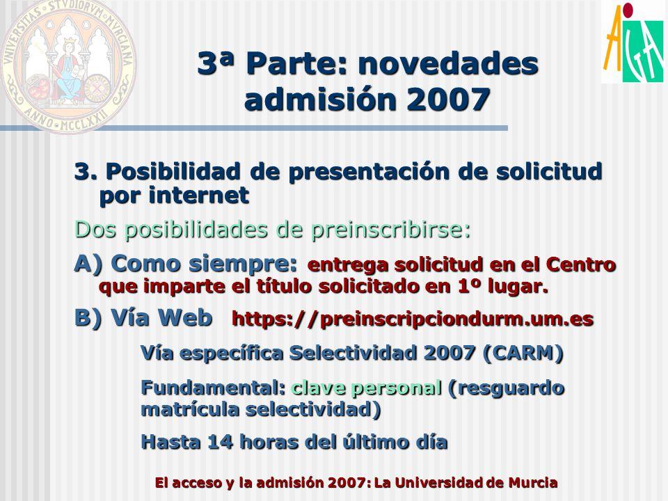 El acceso y la admisión 2007: La Universidad de Murcia 3ª Parte: novedades admisión 2007 3. Posibilidad de presentación de solicitud por internet Dos