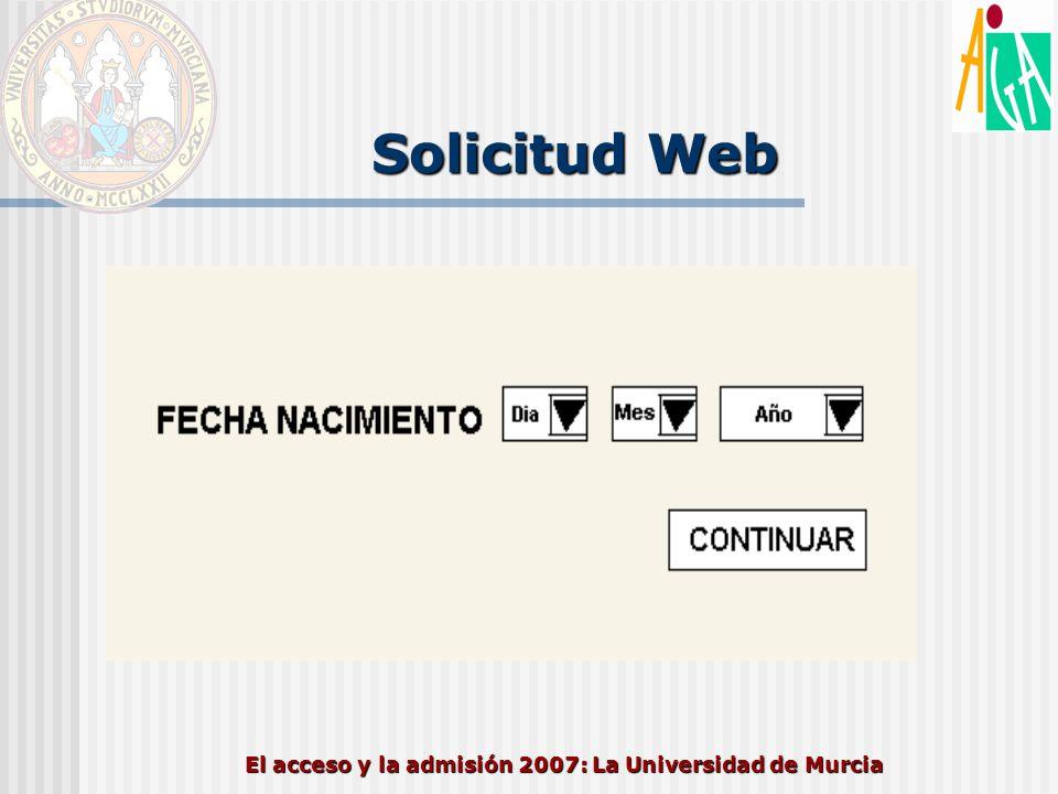 El acceso y la admisión 2007: La Universidad de Murcia Solicitud Web
