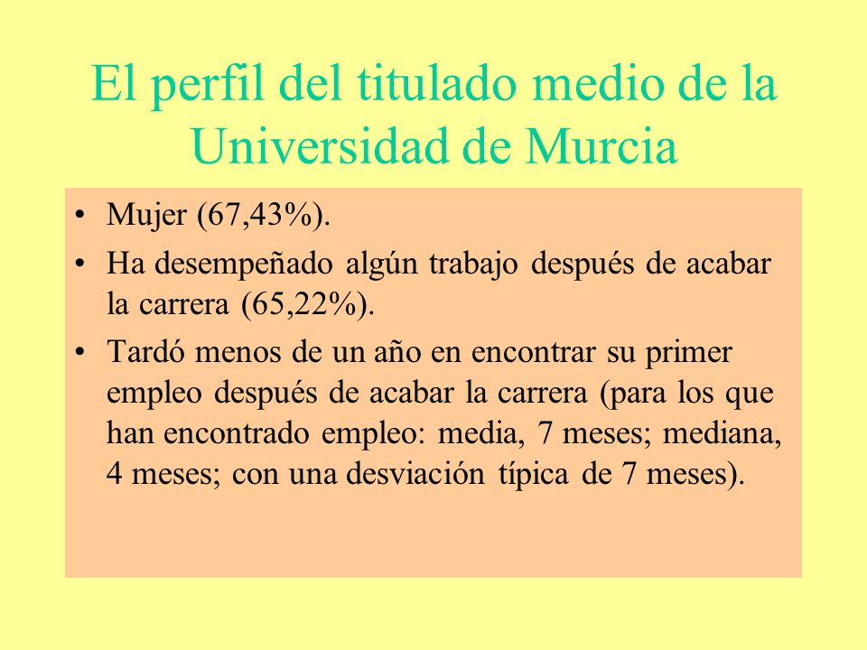 El perfil del titulado medio de la Universidad de Murcia (2) Como es de esperar, consiguen sus primeros empleos en una empresa privada (69,23%; habitualmente firmas con más de 30 empleados, 30,61%).