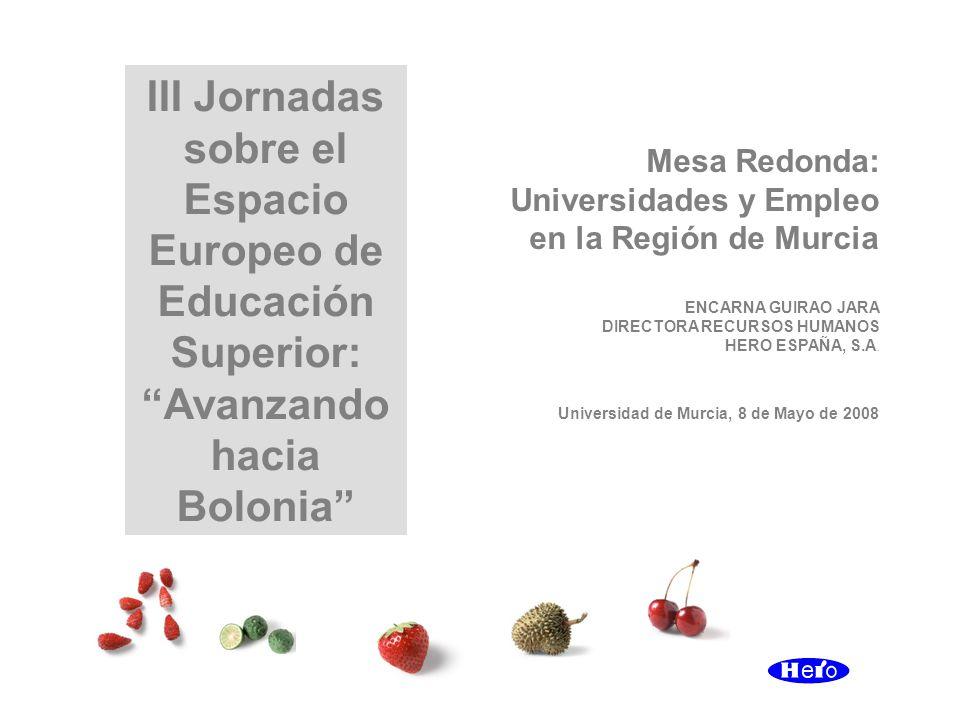 III Jornadas sobre el Espacio Europeo de Educación Superior: Avanzando hacia Bolonia Mesa Redonda: Universidades y Empleo en la Región de Murcia ENCAR