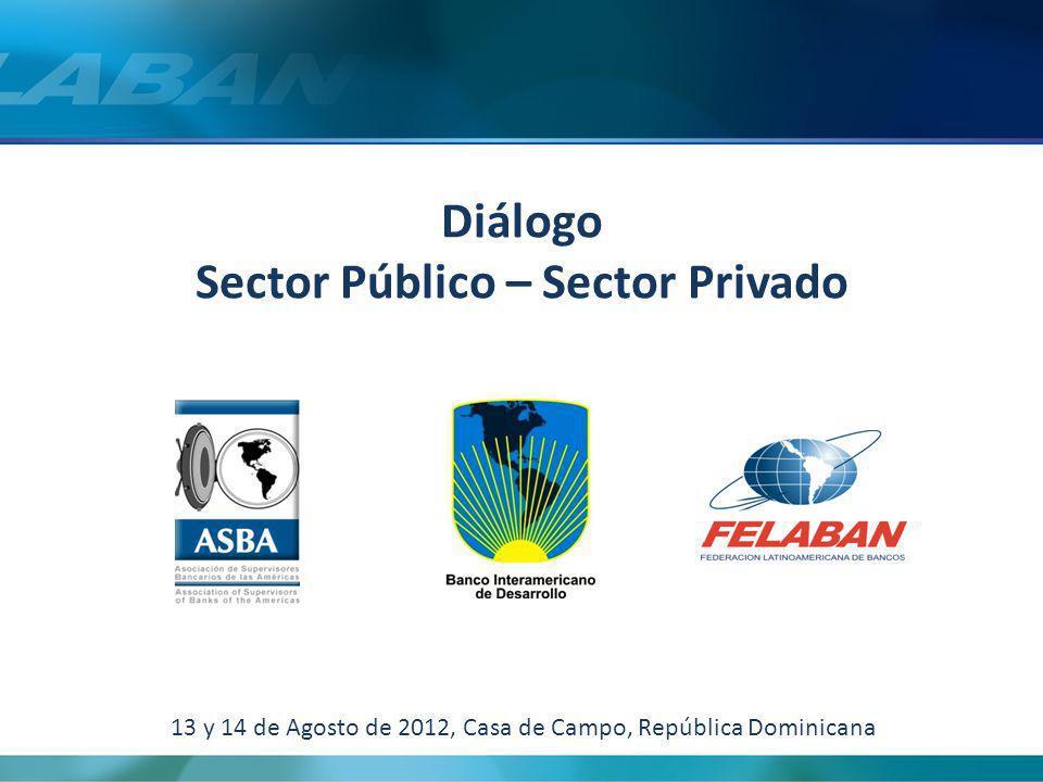 Diálogo Sector Público – Sector Privado 13 y 14 de Agosto de 2012, Casa de Campo, República Dominicana