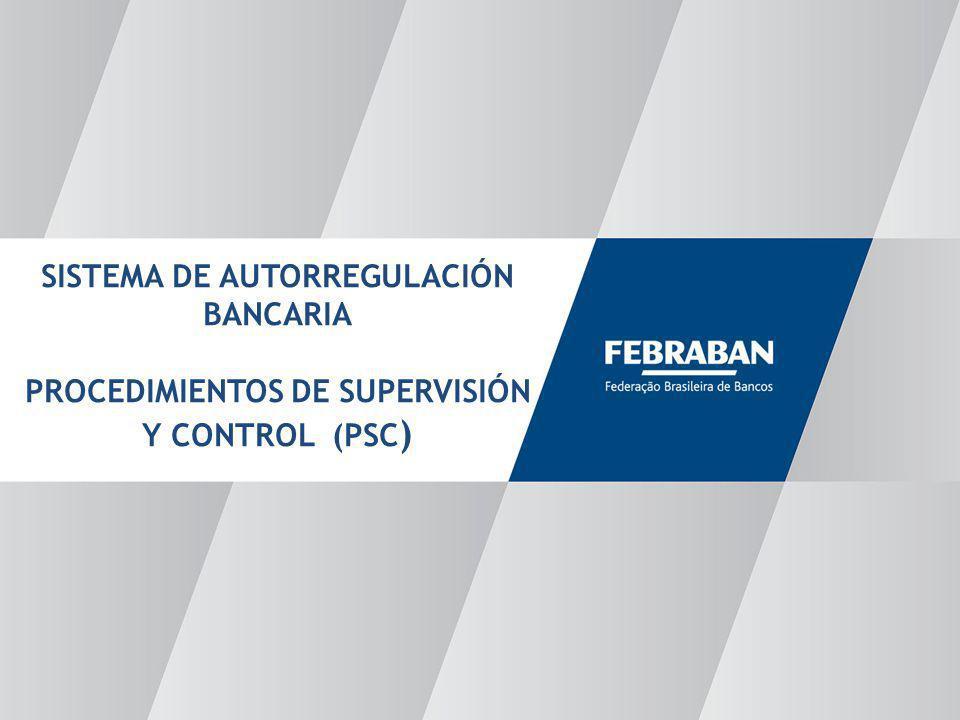 15 SISTEMA DE AUTORREGULACIÓN BANCARIA PROCEDIMIENTOS DE SUPERVISIÓN Y CONTROL (PSC ) 15