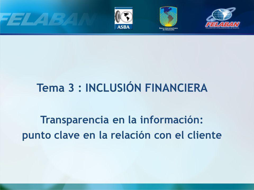 Tema 3 : INCLUSIÓN FINANCIERA Transparencia en la información: punto clave en la relación con el cliente