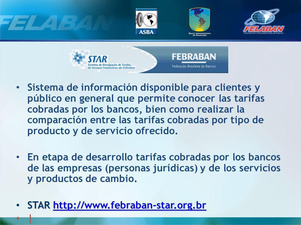 Sistema de información disponible para clientes y público en general que permite conocer las tarifas cobradas por los bancos, bien como realizar la comparación entre las tarifas cobradas por tipo de producto y de servicio ofrecido.