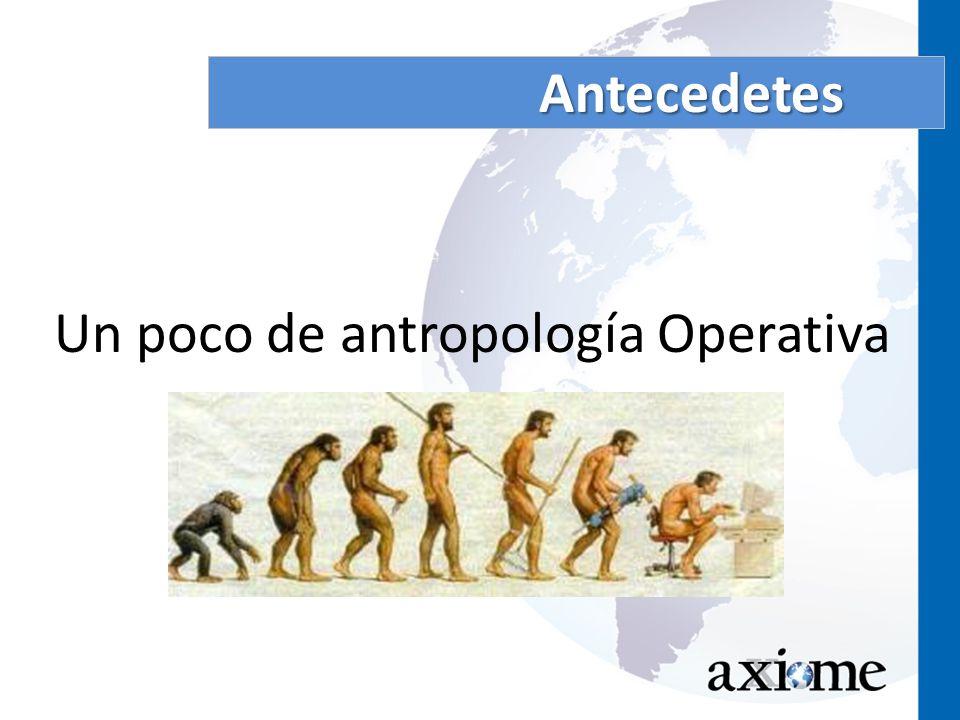 Un poco de antropología Operativa Antecedetes