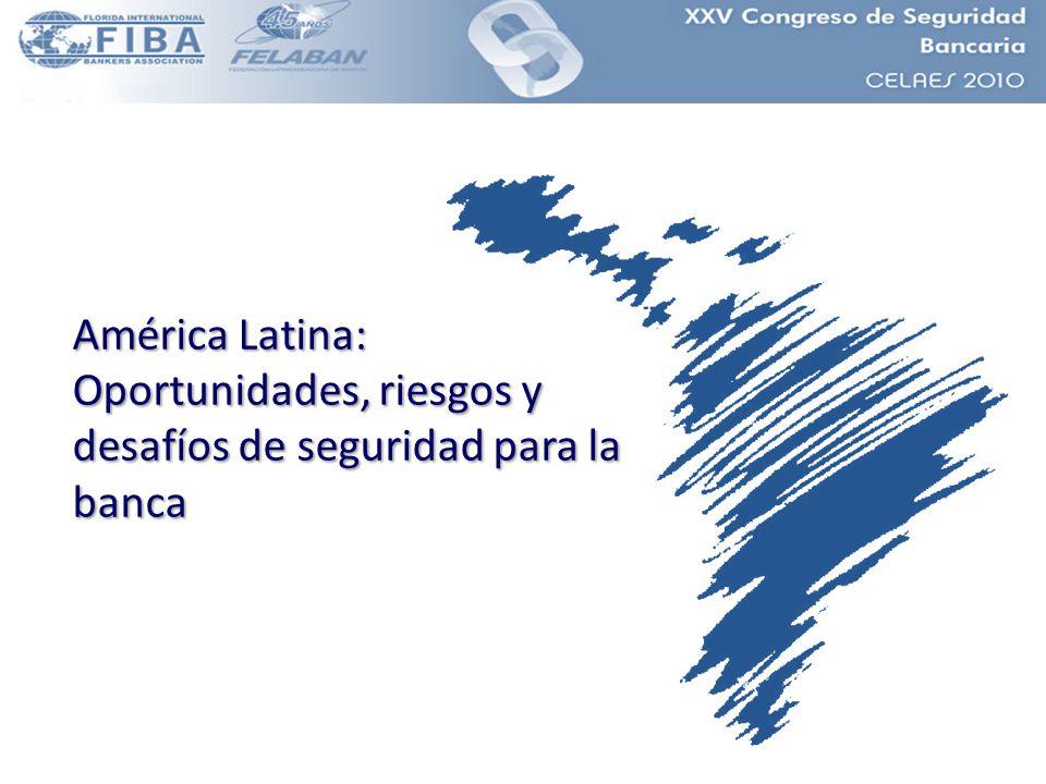 América Latina: Oportunidades, riesgos y desafíos de seguridad para la banca