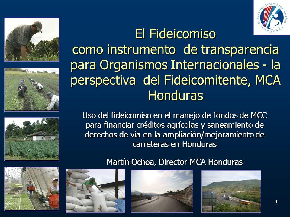 El Fideicomiso como instrumento de transparencia para Organismos Internacionales - la perspectiva del Fideicomitente, MCA Honduras Uso del fideicomiso