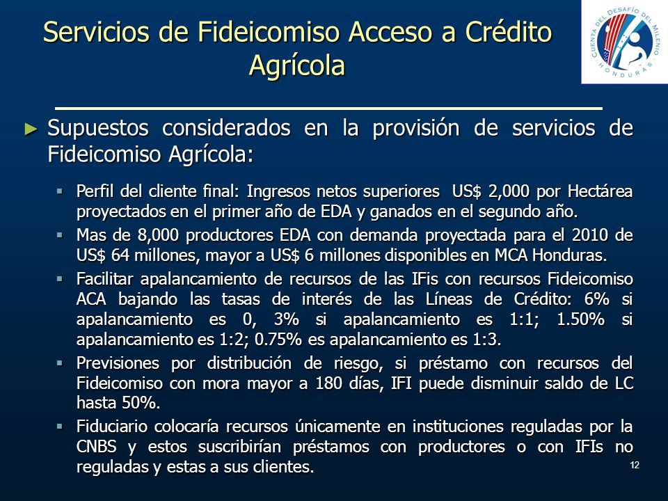 Servicios de Fideicomiso Acceso a Crédito Agrícola Supuestos considerados en la provisión de servicios de Fideicomiso Agrícola: Supuestos considerados