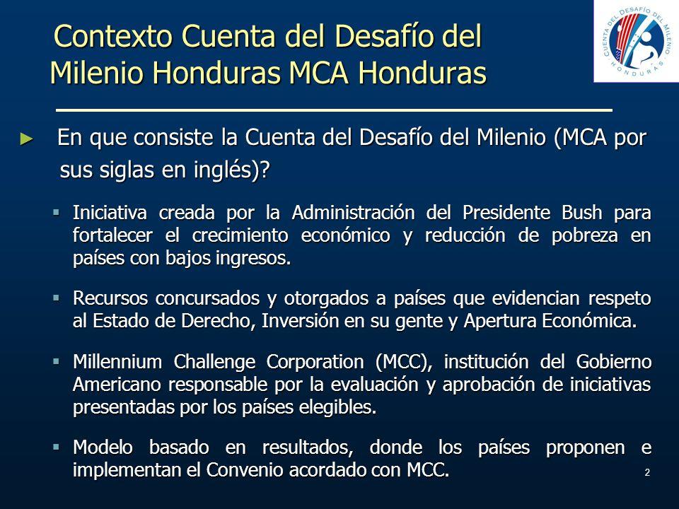 Contexto Cuenta del Desafío del Milenio Honduras MCA Honduras En que consiste la Cuenta del Desafío del Milenio (MCA por En que consiste la Cuenta del