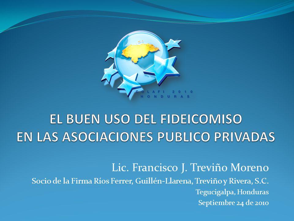 Lic. Francisco J. Treviño Moreno Socio de la Firma Ríos Ferrer, Guillén-Llarena, Treviño y Rivera, S.C. Tegucigalpa, Honduras Septiembre 24 de 2010