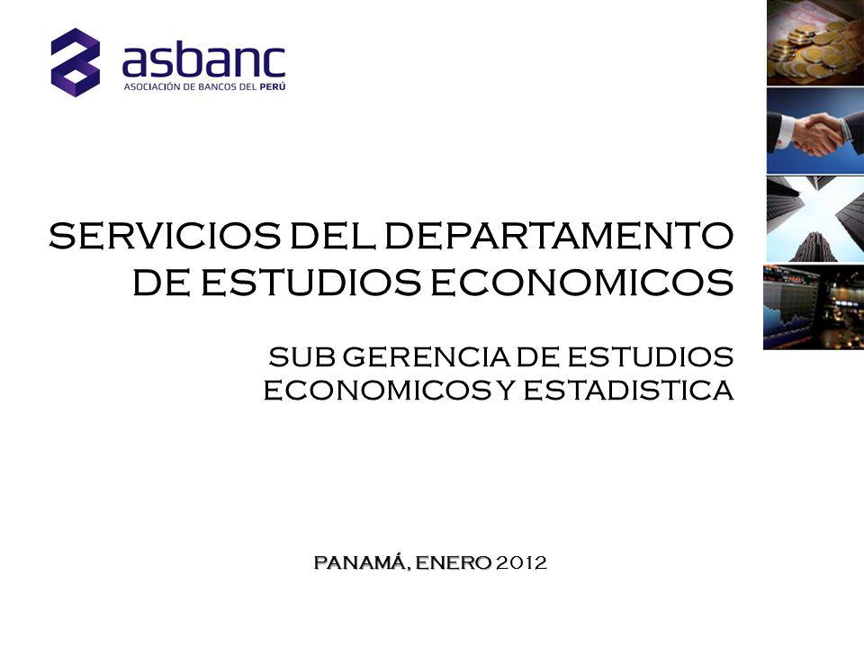 PANAMÁ, ENERO PANAMÁ, ENERO 2012 SERVICIOS DEL DEPARTAMENTO DE ESTUDIOS ECONOMICOS SUB GERENCIA DE ESTUDIOS ECONOMICOS Y ESTADISTICA