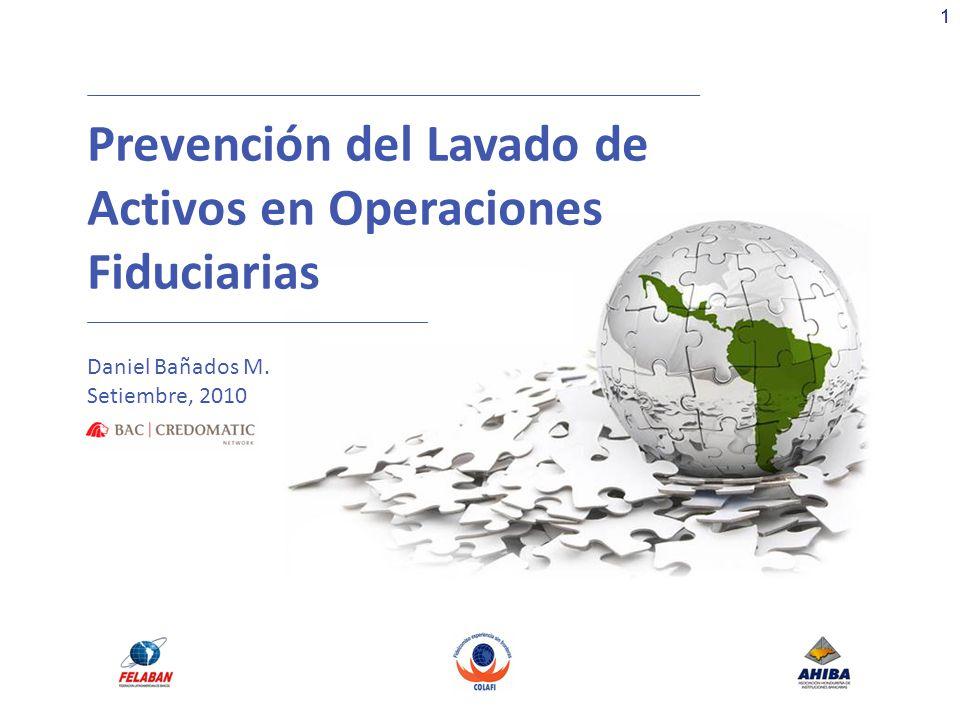 11 Prevención del Lavado de Activos en Operaciones Fiduciarias Daniel Bañados M. Setiembre, 2010