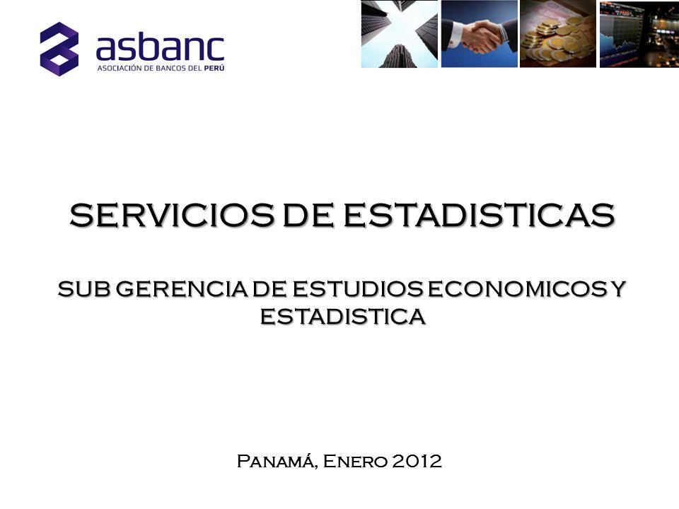 SERVICIOS DE ESTADISTICAS SUB GERENCIA DE ESTUDIOS ECONOMICOS Y ESTADISTICA Panamá, Enero 2012