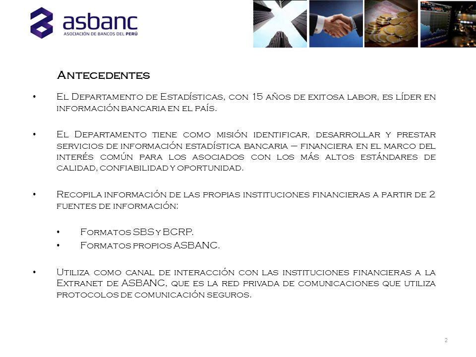 Con Suscripción: 7 (Productos y servicios, estadística de empresas bancarias, financieras y leasing, comercio exterior, depósitos, colocaciones, etc.).