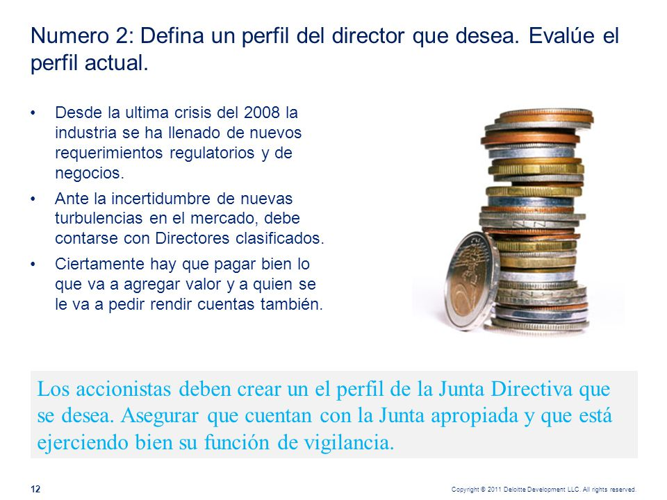 Copyright © 2011 Deloitte Development LLC. All rights reserved. 12 Desde la ultima crisis del 2008 la industria se ha llenado de nuevos requerimientos