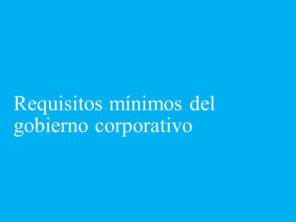 Requisitos mínimos del gobierno corporativo