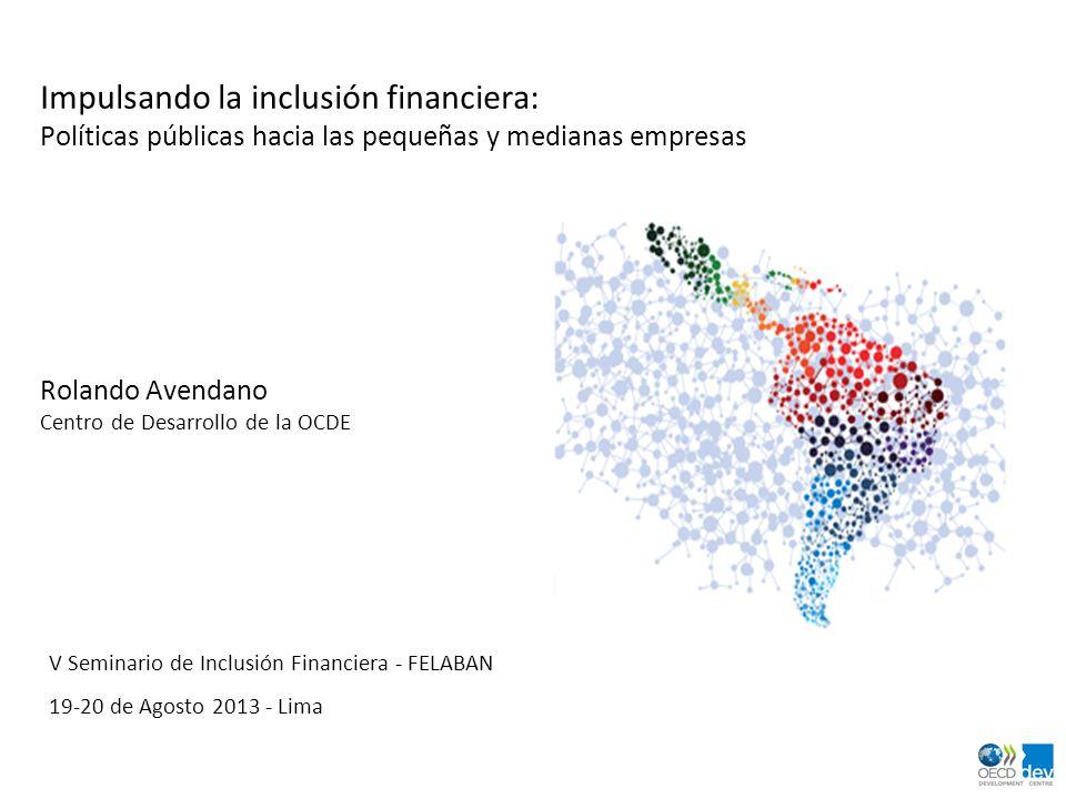 Impulsando la inclusión financiera: Políticas públicas hacia las pequeñas y medianas empresas V Seminario de Inclusión Financiera - FELABAN 19-20 de A