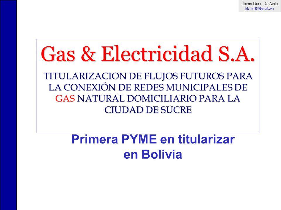 Gas & Electricidad S.A. TITULARIZACION DE FLUJOS FUTUROS PARA LA CONEXIÓN DE REDES MUNICIPALES DE GAS NATURAL DOMICILIARIO PARA LA CIUDAD DE SUCRE Pri