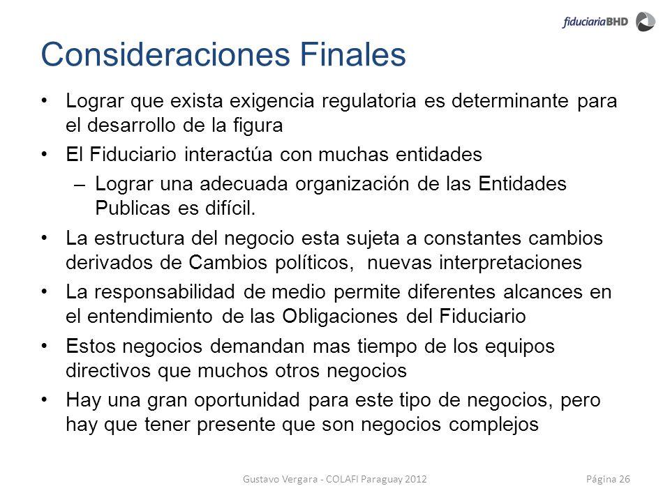 Consideraciones Finales Página 26Gustavo Vergara - COLAFI Paraguay 2012 Lograr que exista exigencia regulatoria es determinante para el desarrollo de