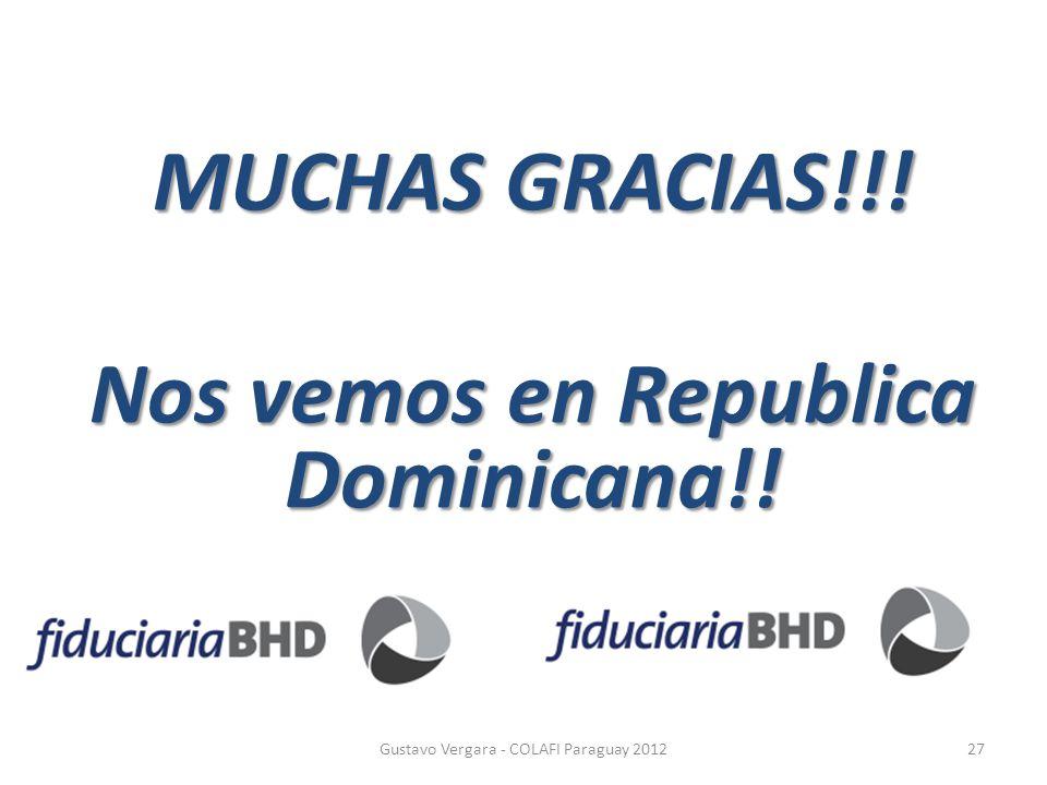 MUCHAS GRACIAS!!! Nos vemos en Republica Dominicana!! Gustavo Vergara - COLAFI Paraguay 201227