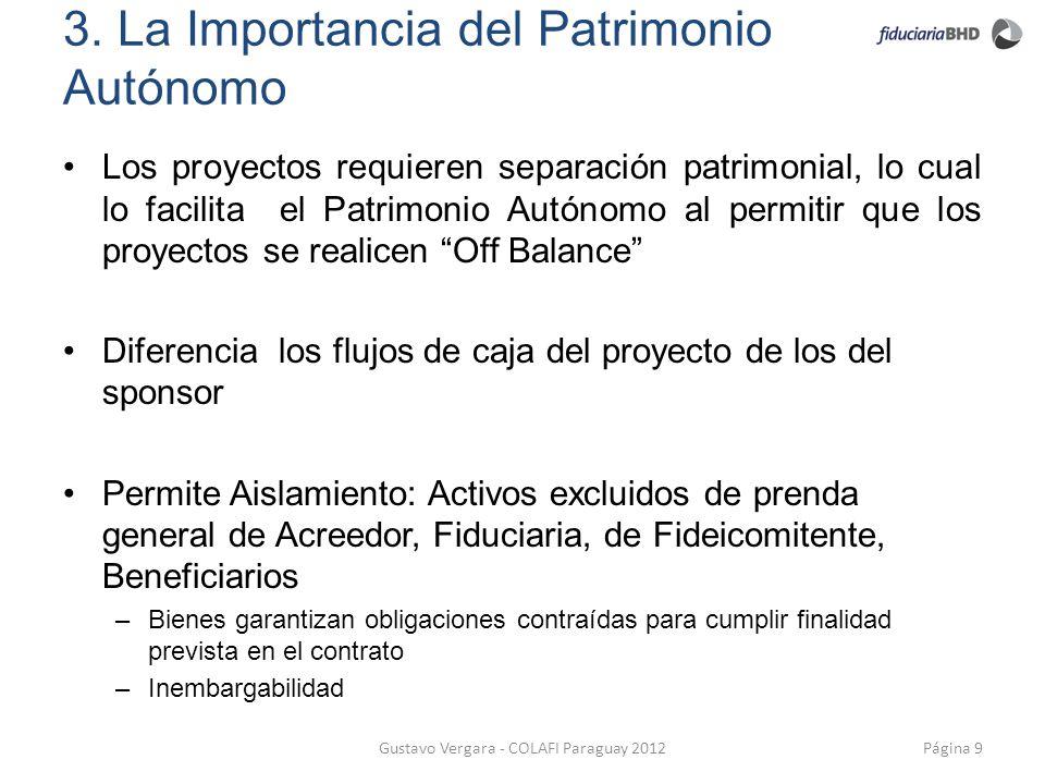 3. La Importancia del Patrimonio Autónomo Los proyectos requieren separación patrimonial, lo cual lo facilita el Patrimonio Autónomo al permitir que l