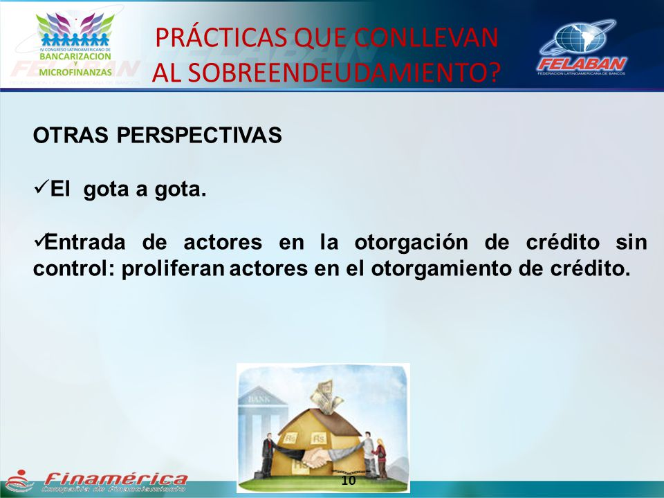 OTRAS PERSPECTIVAS El gota a gota. Entrada de actores en la otorgación de crédito sin control: proliferan actores en el otorgamiento de crédito. PRÁCT